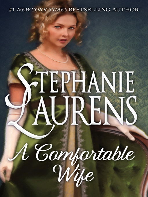 Title details for A Comfortable Wife by STEPHANIE LAURENS - Wait list