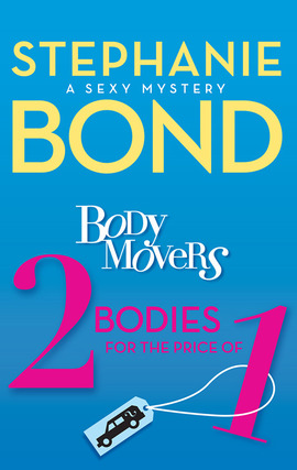Title details for Body Movers: 2 Bodies for the Price of 1 by Stephanie Bond - Available