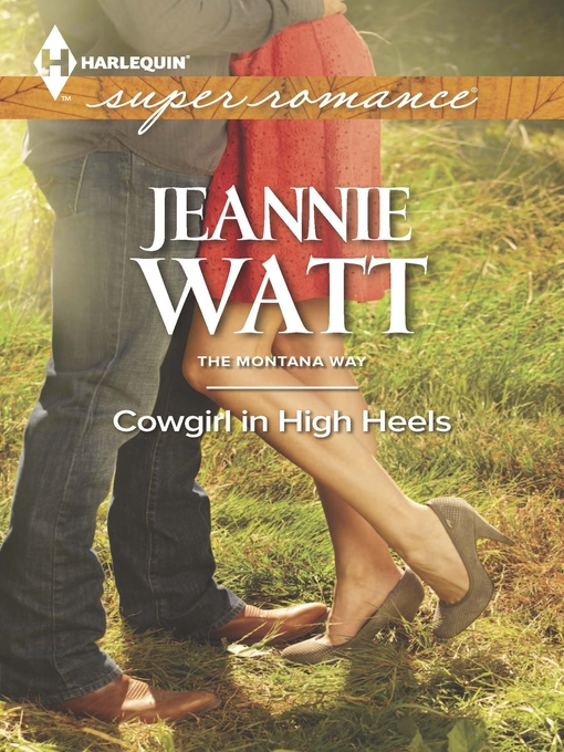 Title details for Cowgirl in High Heels by Jeannie Watt - Available