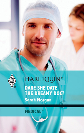Title details for Dare She Date the Dreamy Doc? by Sarah Morgan - Available
