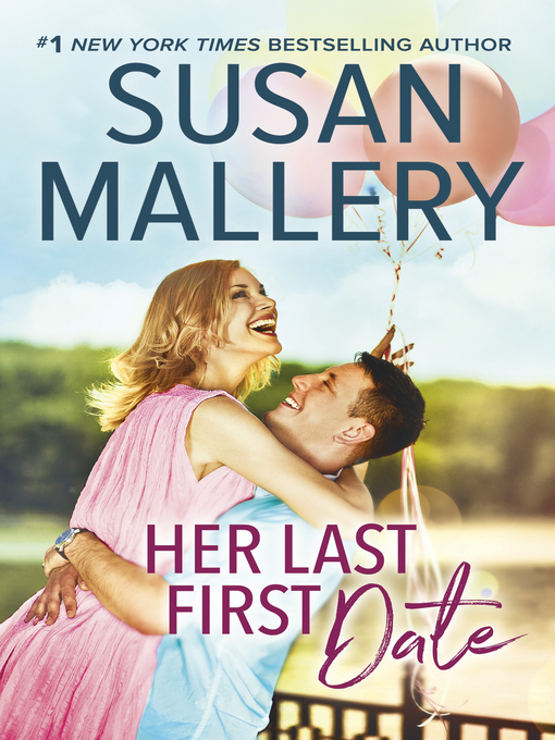Title details for Her Last First Date by Susan Mallery - Wait list