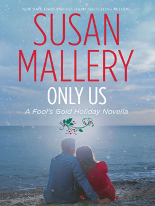 Title details for Only Us: A Fool's Gold Holiday by Susan Mallery - Wait list