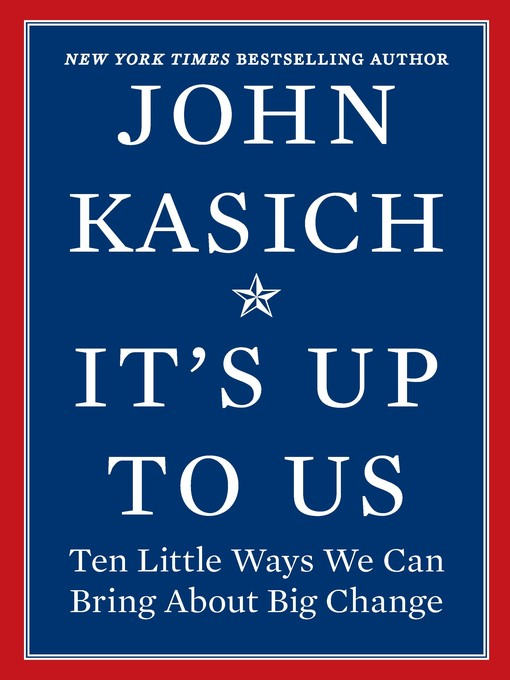 Title details for It's Up to Us by John Kasich - Available