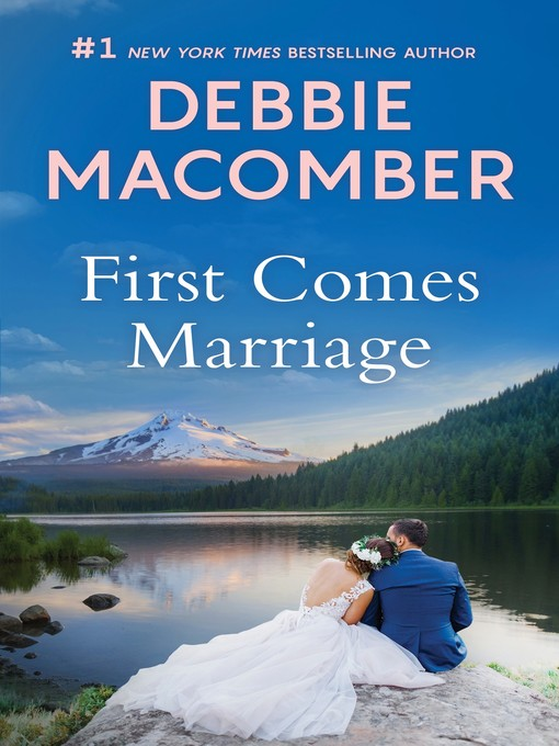 Title details for First Comes Marriage by Debbie Macomber - Available