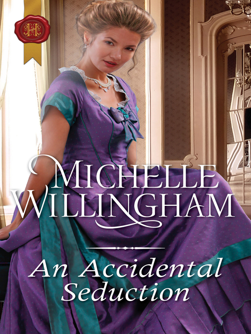 Title details for An Accidental Seduction by Michelle Willingham - Wait list