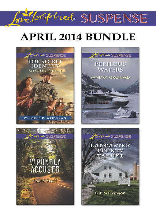 Title details for Love Inspired Suspense April 2014 Bundle: Top Secret Identity\Wrongly Accused\Perilous Waters\Lancaster County Target by Sharon Dunn - Wait list