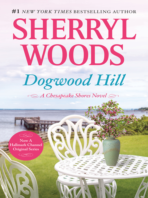 Title details for Dogwood Hill by Sherryl Woods - Wait list