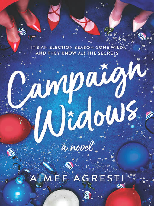 Title details for Campaign Widows by Aimee Agresti - Available
