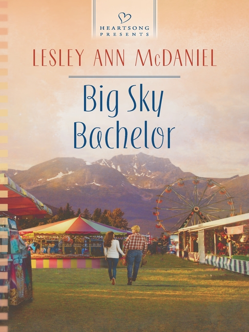 Title details for Big Sky Bachelor by Lesley Ann McDaniel - Available