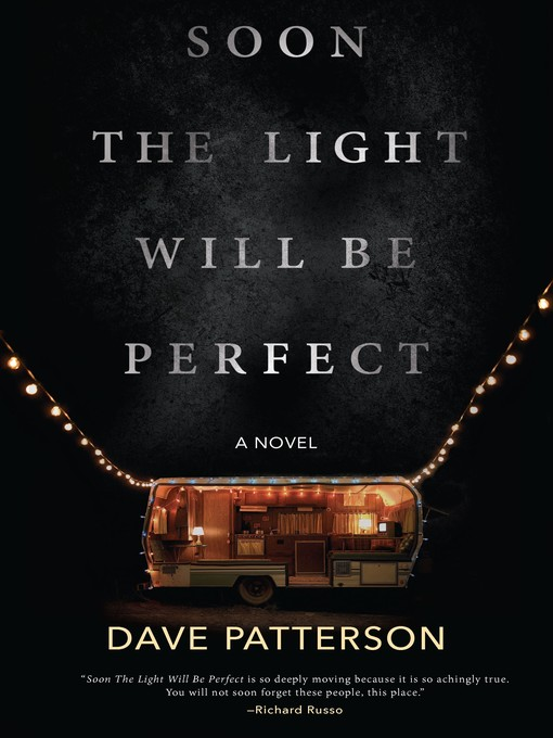 Title details for Soon the Light Will Be Perfect by Dave Patterson - Available