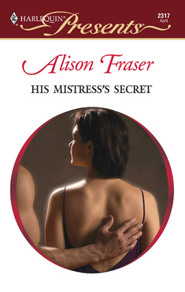 Title details for His Mistress's Secret by Alison Fraser - Available