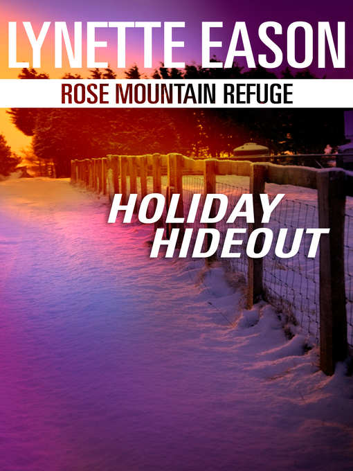 Title details for Holiday Hideout by Lynette Eason - Available
