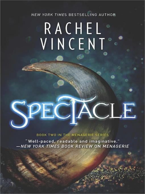 Title details for Spectacle--A Novel by Rachel Vincent - Available