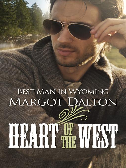 Title details for Best Man in Wyoming by Margot Dalton - Wait list