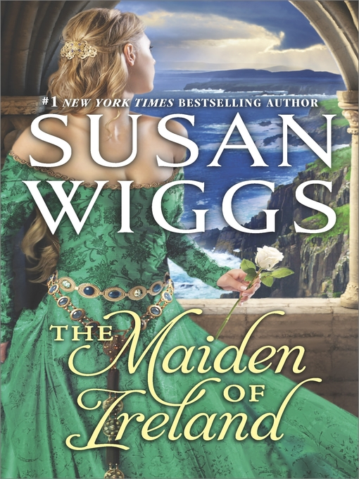 Title details for The Maiden of Ireland by SUSAN WIGGS - Wait list