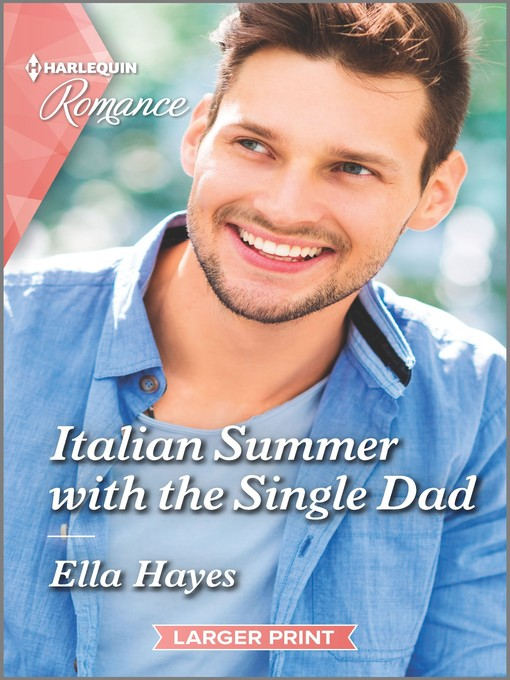 Title details for Italian Summer with the Single Dad by Ella Hayes - Available