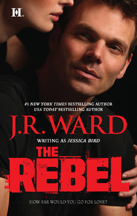 Title details for The Rebel by J. R. Ward - Available