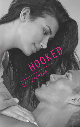 Title details for Hooked by Liz Fichera - Available