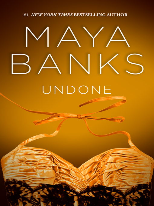 Title details for Undone by Maya Banks - Wait list