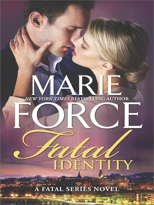 Title details for Fatal Identity by Marie Force - Available