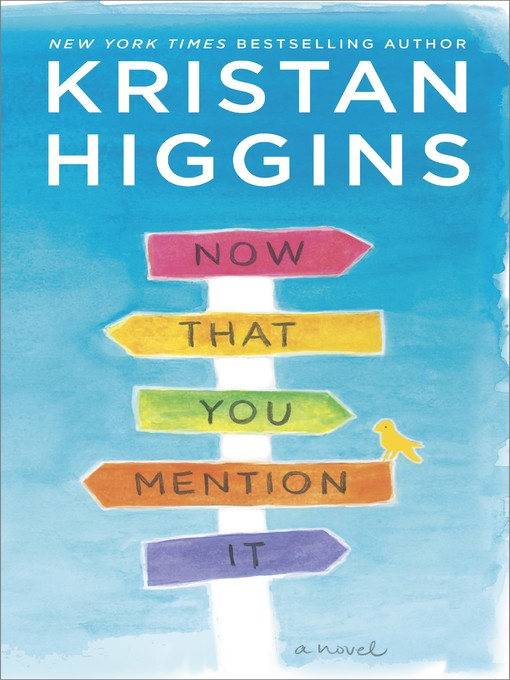 Title details for Now That You Mention It by Kristan Higgins - Available