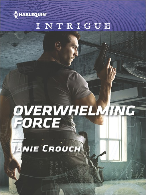 Title details for Overwhelming Force by Janie Crouch - Wait list