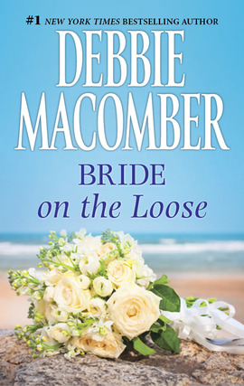 Title details for Bride on the Loose by DEBBIE  MACOMBER - Available