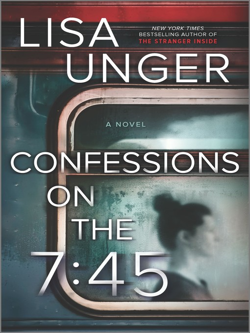 Title details for Confessions on the 7:45 by Lisa Unger - Available
