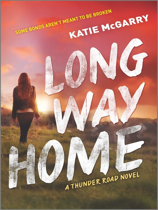Title details for Long Way Home by Katie McGarry - Available