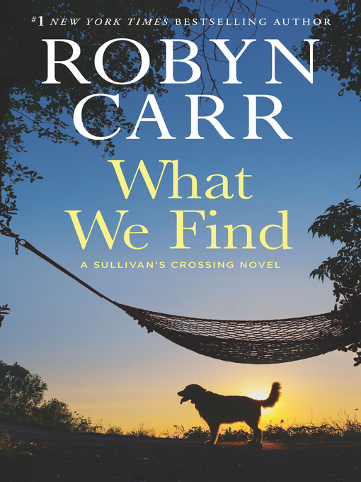 Title details for What We Find by Robyn  Carr - Wait list