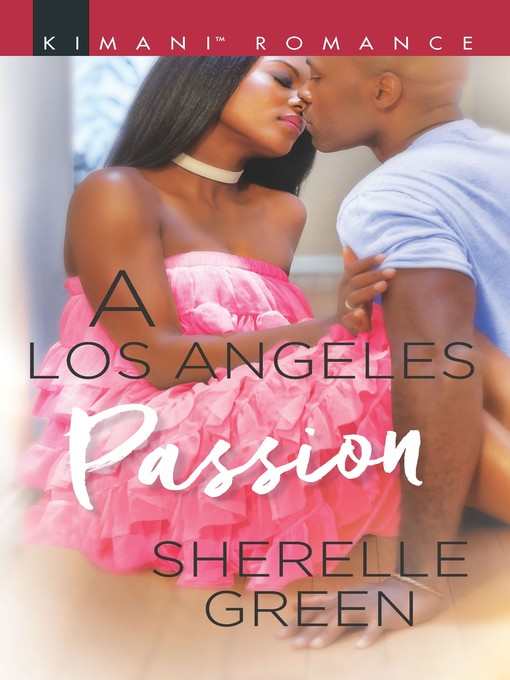 Title details for A Los Angeles Passion by Sherelle Green - Available