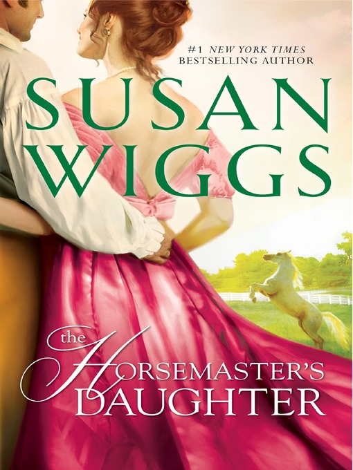 Title details for The Horsemaster's Daughter by SUSAN WIGGS - Wait list
