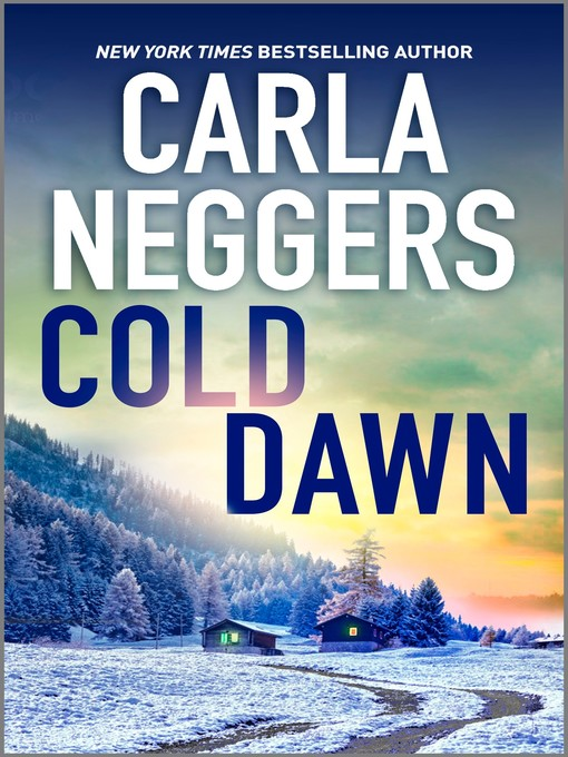 Title details for Cold Dawn by Carla Neggers - Available