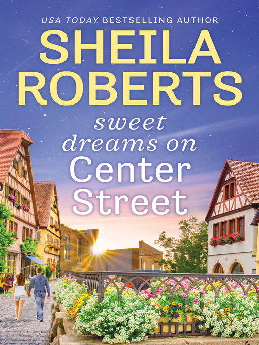 Title details for Sweet Dreams on Center Street by Sheila Roberts - Available
