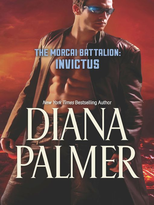 Title details for The Morcai Battalion--Invictus by Diana Palmer - Available