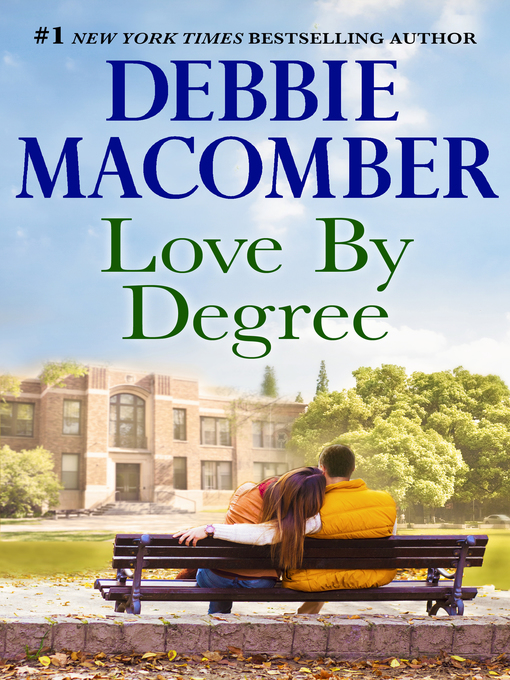 Title details for Love by Degree by Debbie Macomber - Wait list