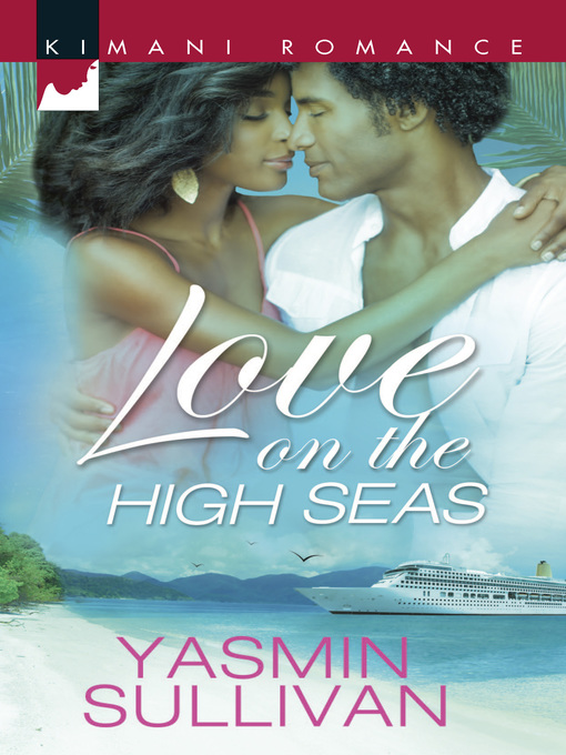 Title details for Love on the High Seas by Yasmin Sullivan - Available