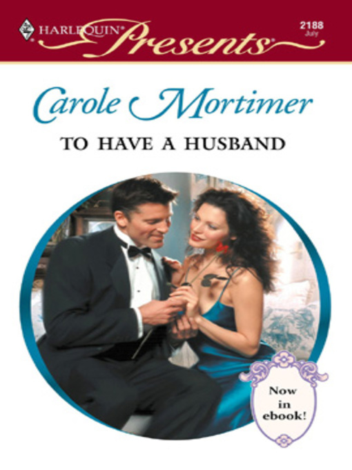 Title details for To Have a Husband by Carole Mortimer - Available