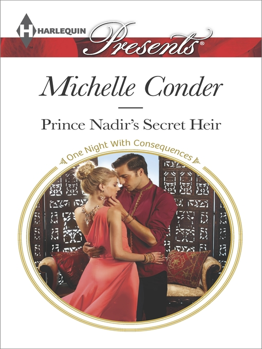 Title details for Prince Nadir's Secret Heir by Michelle Conder - Wait list