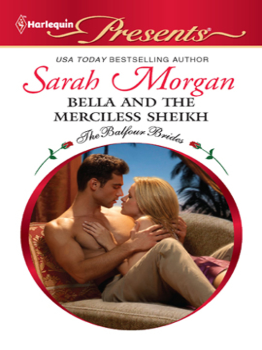 Title details for Bella and the Merciless Sheikh by Sarah Morgan - Available