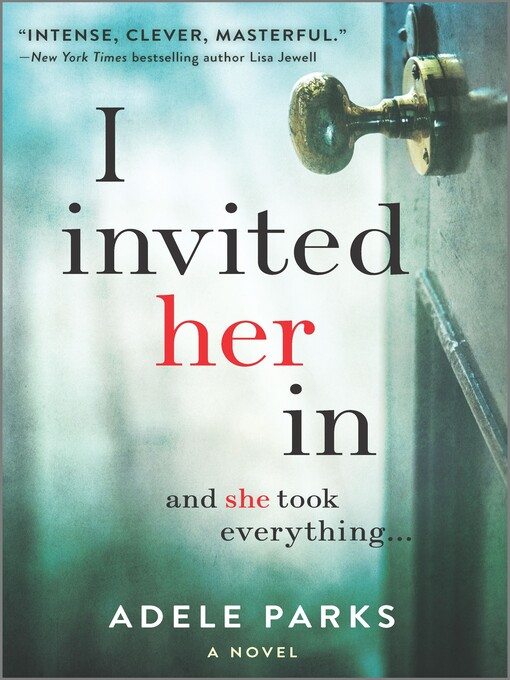 Title details for I Invited Her In by Adele Parks - Wait list