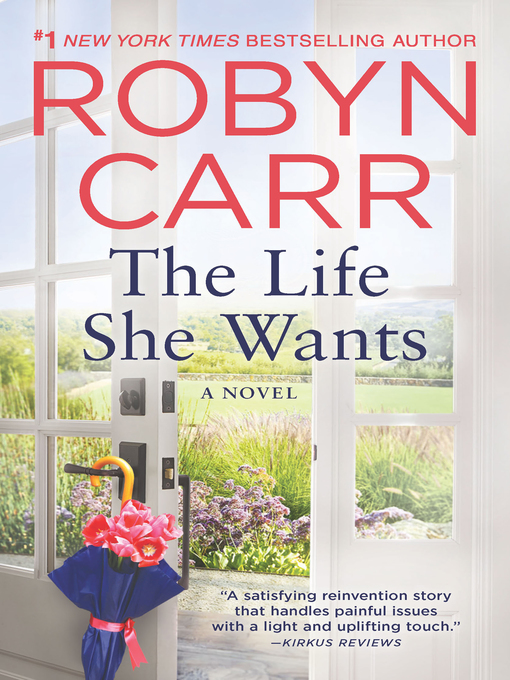 Title details for The Life She Wants by Robyn Carr - Available