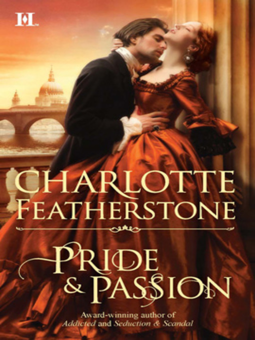 Title details for Pride & Passion by Charlotte Featherstone - Available
