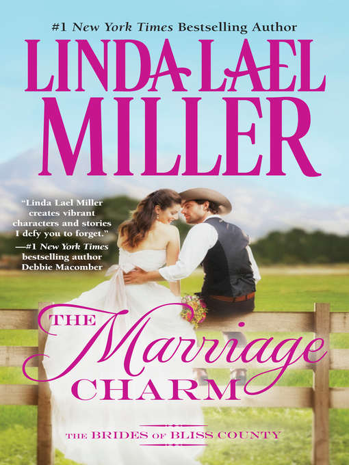 Title details for The Marriage Charm by Linda Lael Miller - Wait list