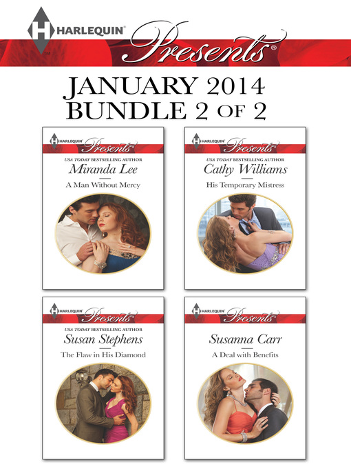 Title details for Harlequin Presents January 2014 - Bundle 2 of 2: A Man Without Mercy\The Flaw in His Diamond\His Temporary Mistress\A Deal with Benefits by Miranda Lee - Available