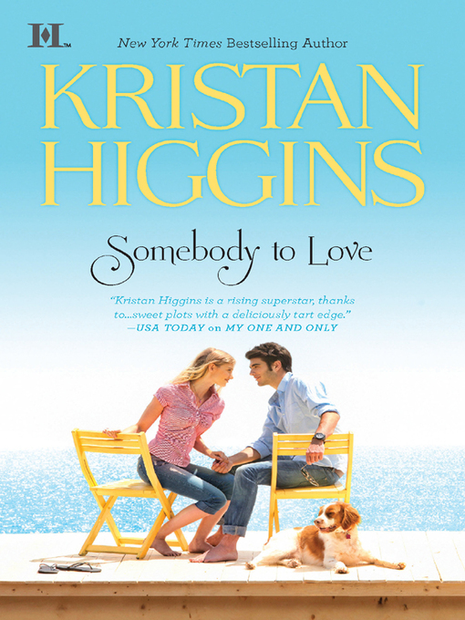 Title details for Somebody to Love by Kristan Higgins - Wait list