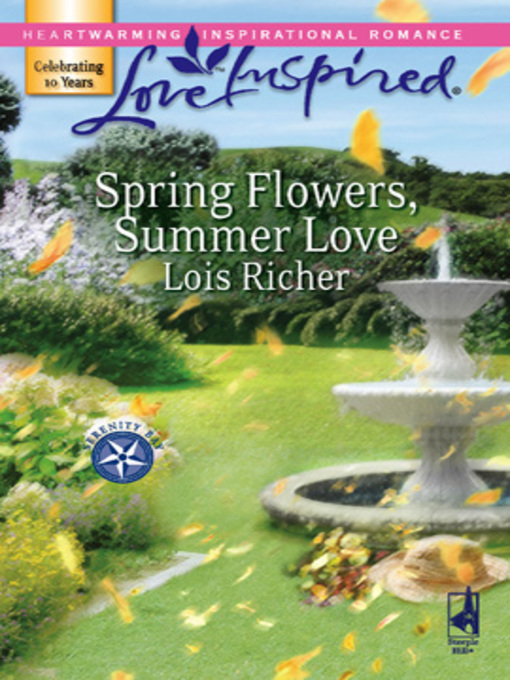 Title details for Spring Flowers, Summer Love by Lois Richer - Available