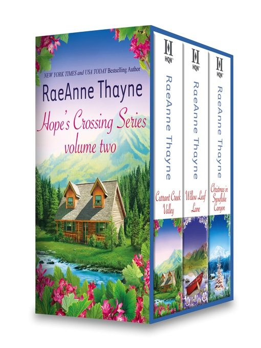 Title details for RaeAnne Thayne Hope's Crossings Series Volume Two: Currant Creek Valley\Willowleaf Lane\Christmas in Snowflake Canyon by RaeAnne Thayne - Wait list