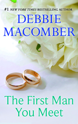 Title details for The First Man You Meet by Debbie Macomber - Available