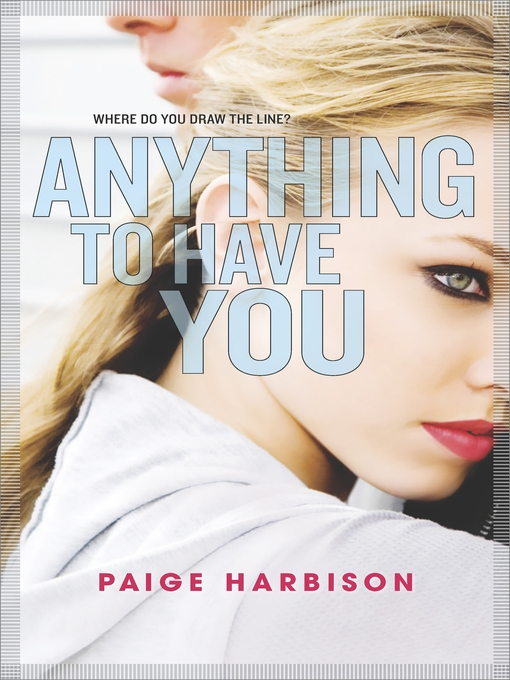 Title details for Anything to Have You by Paige Harbison - Available